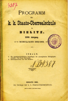 Programm der K. K. Staats-Oberrealschule in Bielitz. Schuljahr 1902/1903