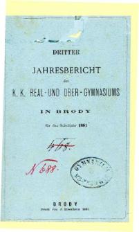 Jahresbericht des K. K. Real und Ober-Gymnasiums in Brody fur das schuljahr 1881